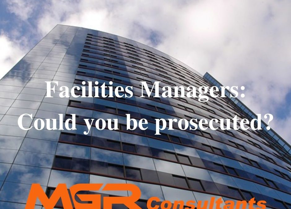 facilities managers: could you be prosecuted